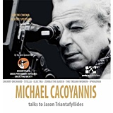 Michael Cacoyannis talks to Jason Triantafyllidis